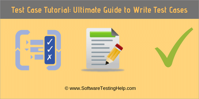 How to Write Test Cases: The Ultimate Guide with Examples