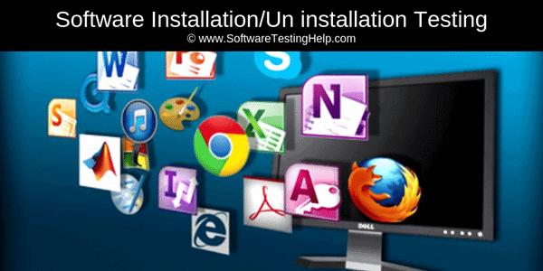 Software Installation/Uninstallation Testing
