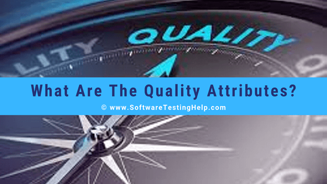 What Are The Quality Attributes