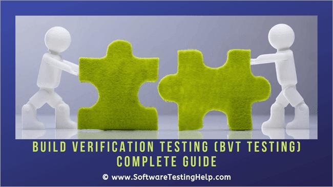 Build Verification Testing (BVT Testing)