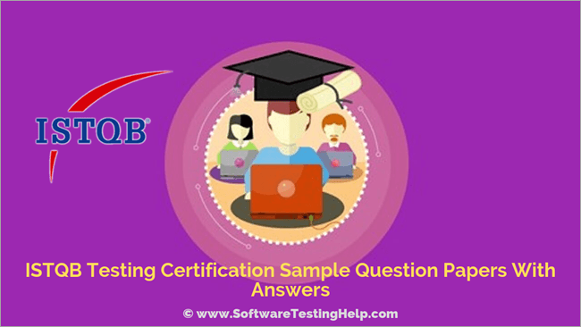 ISTQB Testing Certification Sample Question Papers With Answers