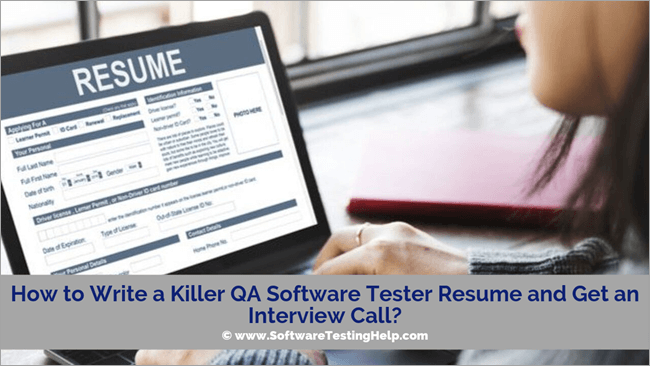 How to Write a Killer QA Software Tester Resume and Get an Interview Call