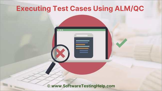 Executing Test Cases Using ALM_QC