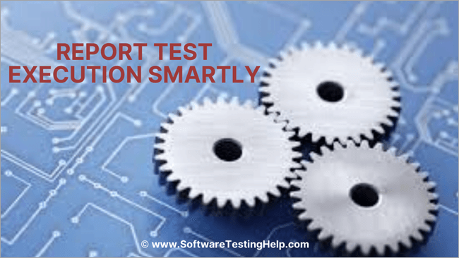 Report Test Execution Smartly