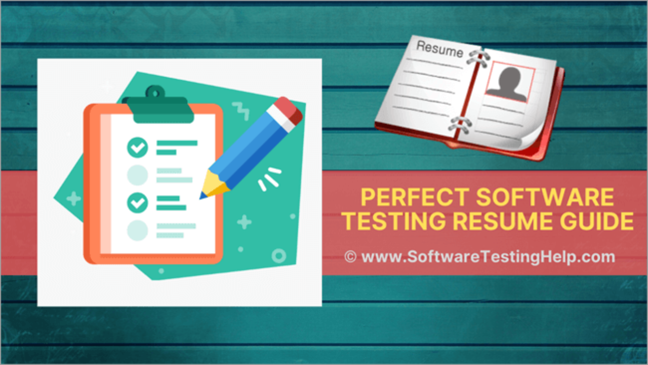 Perfect Software Testing Resume Guide With Software Tester Resume
