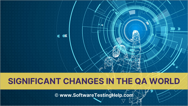 Significant Changes in the QA World