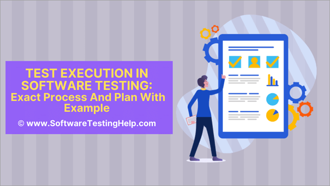 Test Execution In Software Testing