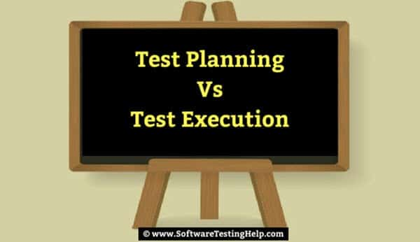 Test Planning Vs Test Execution