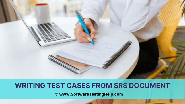 Writing Test Cases From SRS Document