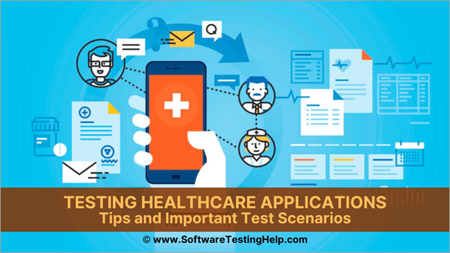 Testing Healthcare Applications