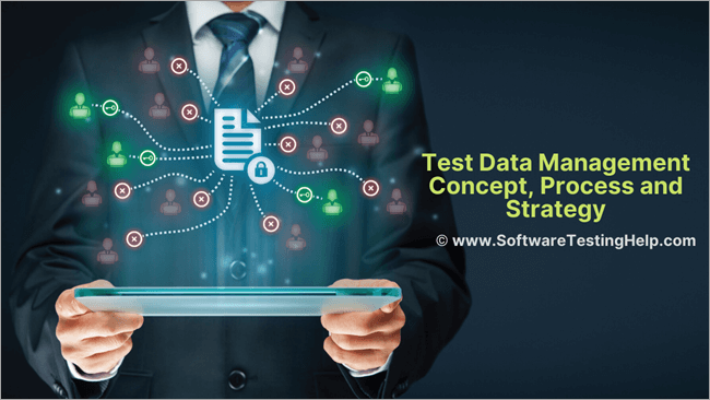 Test Data Management Concept, Process and Strategy