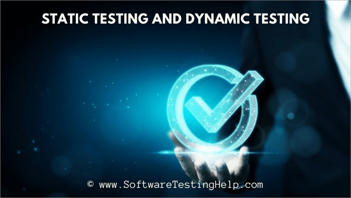 Static Testing and Dynamic Testing
