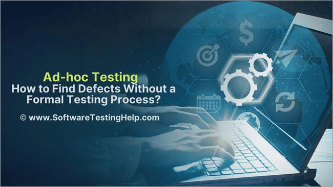 Ad-hoc Testing