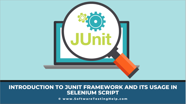 Introduction to JUnit Framework and Its Usage in Selenium Script