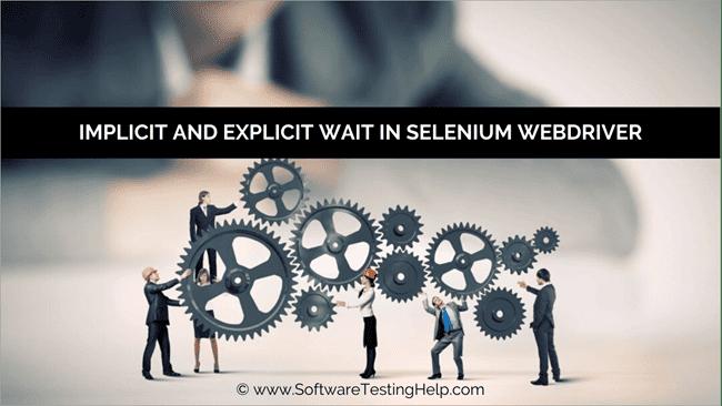 Implicit and Explicit Wait in Selenium WebDriver