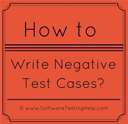 How to write negative test cases