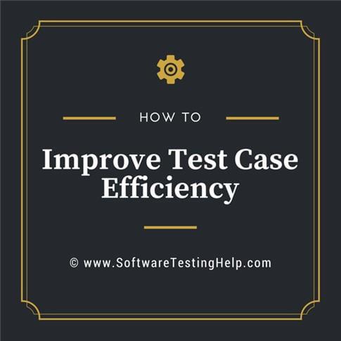 test case efficiency