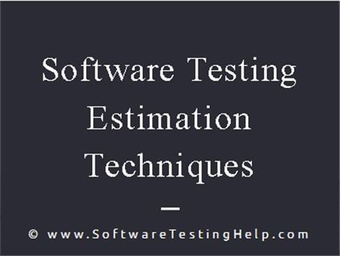 Software Testing Estimation Techniques