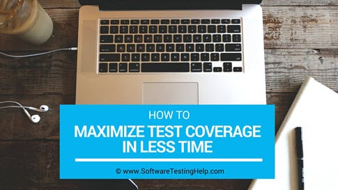 Maximize Test Coverage in Less Time