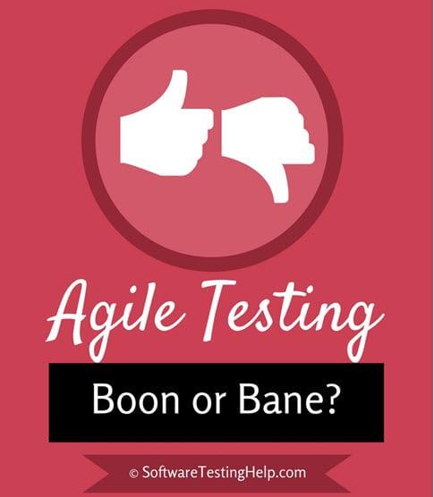 agile testing boon or bane
