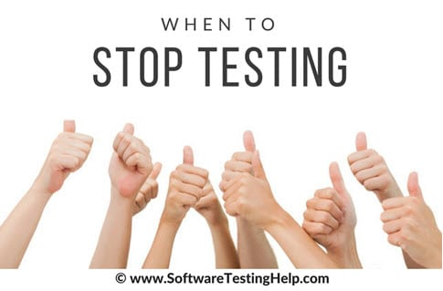 when to stop testing