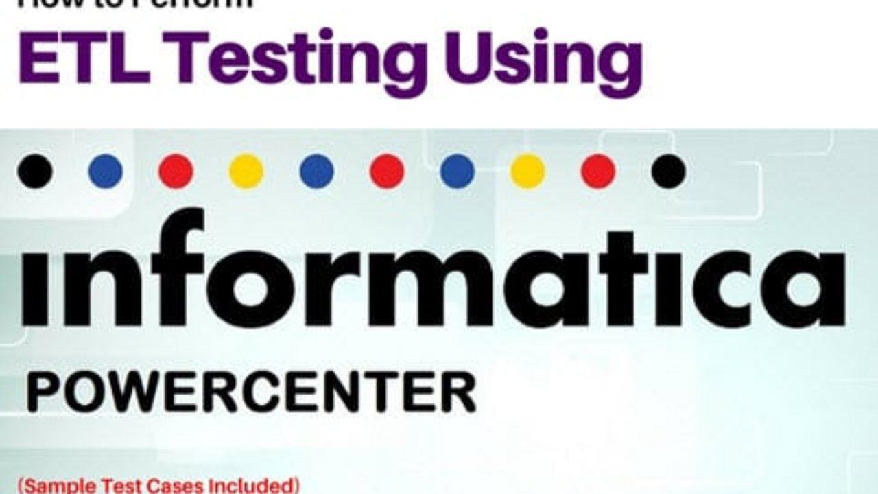 How To Perform Etl Testing Using Informatica Powercenter Tool