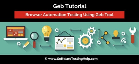 Geb Tutorial - Browser Automation Testing Using Geb Tool