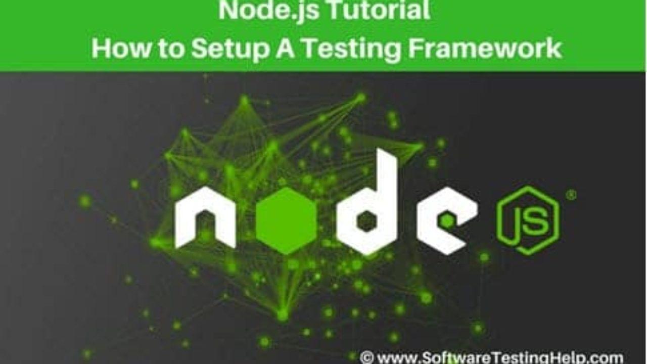 How to Setup the Node js Testing Framework: Node js Tutorial