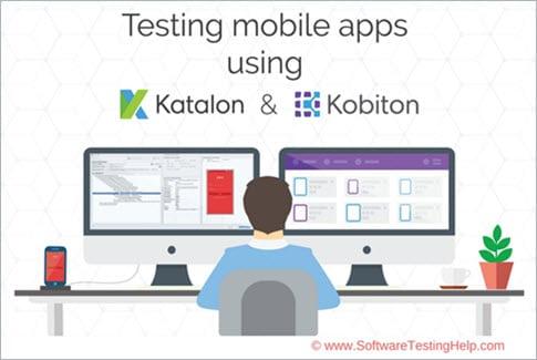 Testing Mobile Apps Using Katalon Studio