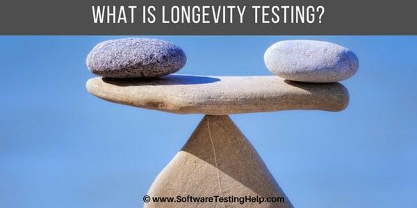 Longevity Testing