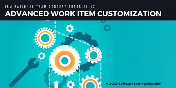 IBM RTC Advanced Work Item Customization