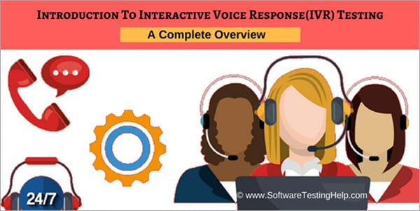 What is IVR System and How to Perform IVR Testing