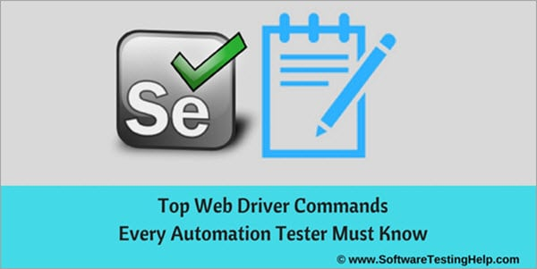 Top 25 Selenium WebDriver Commands That You Should Know
