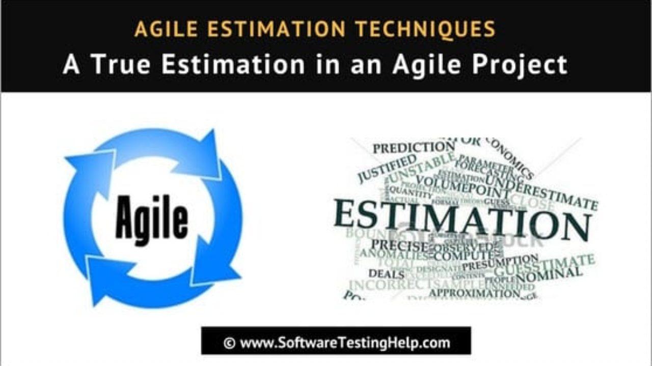 Agile Estimation Techniques A True Estimation In An Agile Project