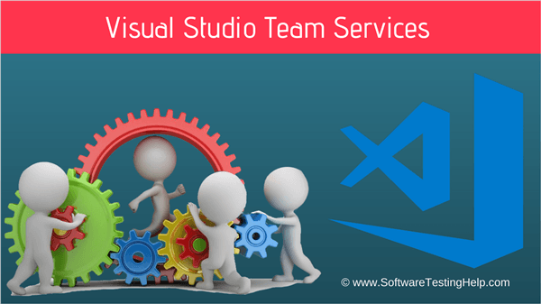 Microsoft Visual Studio Team Services (VSTS) Tutorial: The