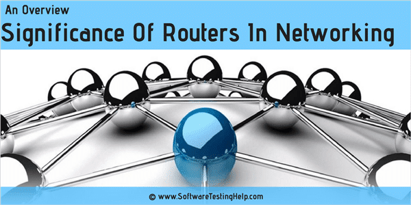 Significance of routers