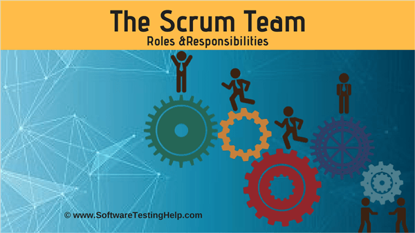 scrum team roles responsibilities