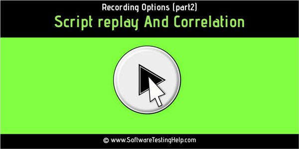 script replay and correlation