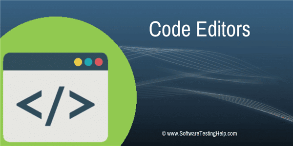 Top 15 Best Code Editors For Perfect Coding Experience