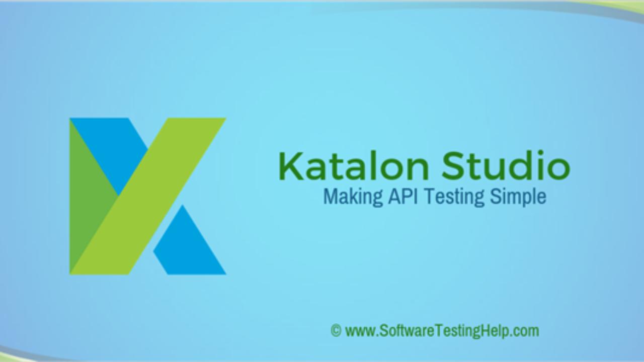 Making API Testing Simple with Katalon Studio