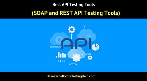 10 Best API Testing Tools in 2019 (SOAP and REST API Testing Tools)