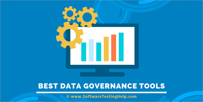 10 Best Data Governance Tools To Fulfill Your Data Needs in 2019