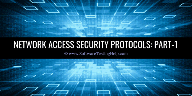 Network Access Security Protocols-Part-1