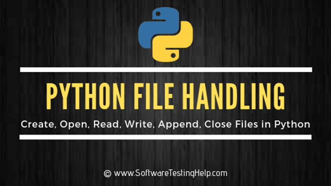 Python File Handling Create, Open, Append, Read, Write in files