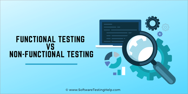 Functional Testing Vs Non-Functional Testing