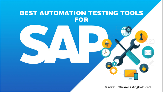 Top 10+ Best SAP Testing Tools (SAP Automation Tools)