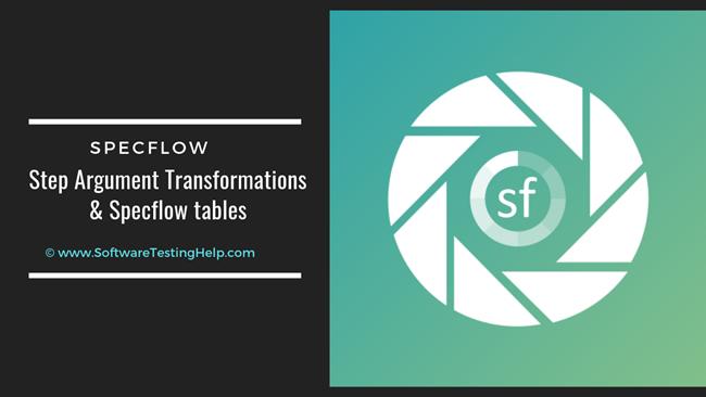 Step Argument Transformations & Specflow tables