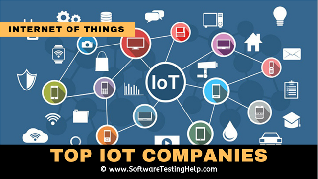 TOP 11 Best Internet of Things (IoT) Companies To Watch in 2019