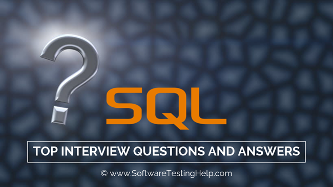 Top 90 SQL Interview Questions and Answers (LATEST)