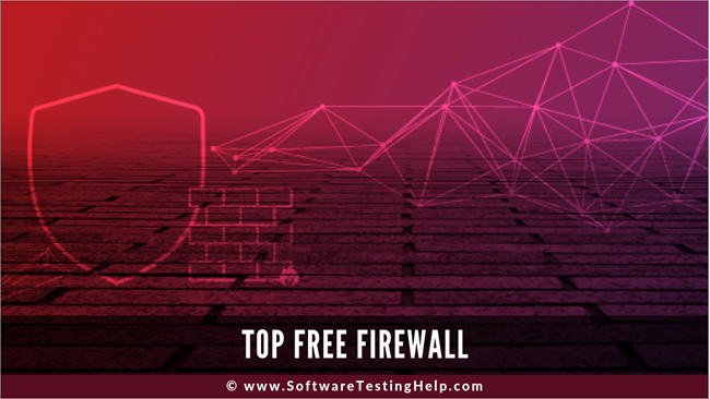 Best Home Firewall Appliance 2020.Top 10 Best Free Firewall Software For Windows 2019 List